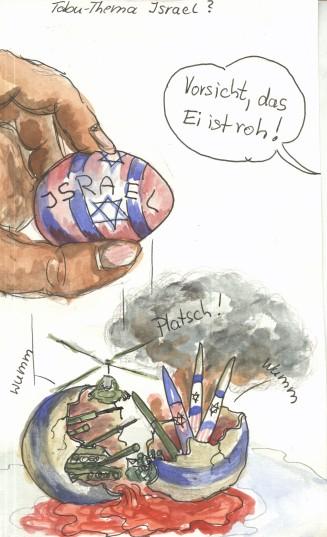 """Bis Ostern ist alles vegessen- """"Schwamm drüber"""" - Nein, das Tabu-Thema """"Israel"""" muß aktuell bleiben. Wer schweigt, macht sich zum Komplizen."""